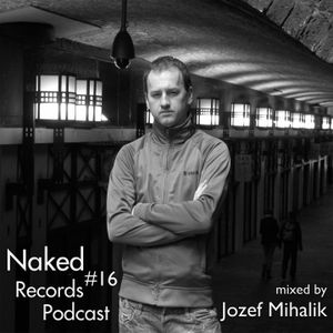 Naked Records Podcast 016 mixed by JOZEF MIHALIK
