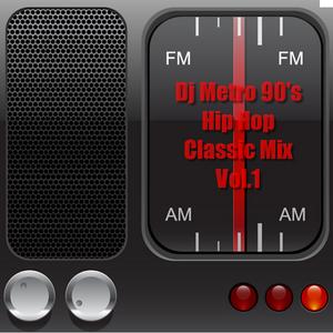 Dj Metro - 90's Hip Hop Classic Mix Vol.1