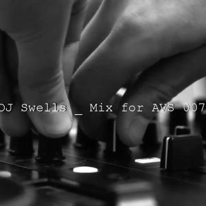 DJ Swells _ Mix for AVS 007