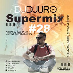 DJ DJURO - SUPERMIX #28 (SUMMER 2020 & COVER HITS)