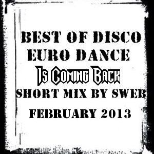 VA - Best of Disco Euro Dance (is Coming Back) (Short-Mix by Sweb)