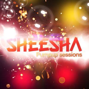 Sheesha Pumpup Sessions 01