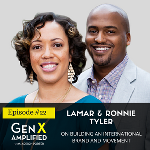 022: Lamar and Ronnie Tyler on Building an International Brand and Movement
