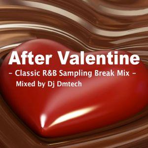After Valentine - Classic R&B Sampling Break Mix -