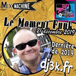 Moment Funk 20191221 by dj3k one of my best mix