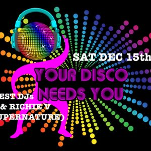 Your Disco Needs You Christmas Cracker Saturday December 15th 2018