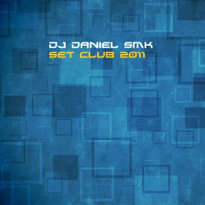 Dj Daniel Smk - Set Club 2011