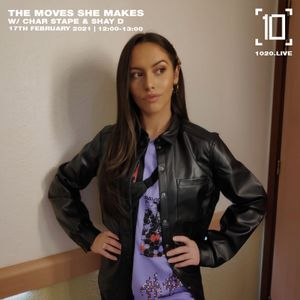 The Moves She Makes w/ Char Stape & MC Shay D - 17th February 2021