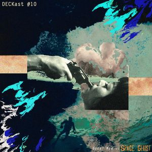 DECKast #10 - Space Ghost mix