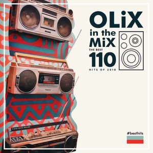 OLiX in the Mix - The Best 110 Hits of 2018