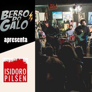 Berro do Galo apresenta Isidoro Pilsen