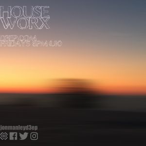 hOUSEwORX - Episode 119 - Jon Manley - D3EP Radio Network - 310317
