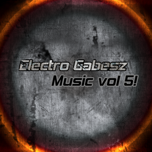 Electro Gabesz - Music vol 5