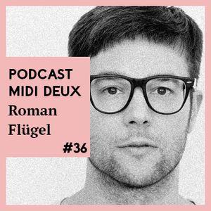 Podcast #36 - Roman Flügel - Mix Für Midi Deux