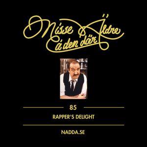 85 Rapper's Delight
