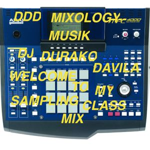 DJ DURAKO DAVILA-WELCOME TO MY SAMPLING CLASS MIX