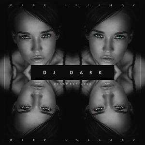 Dj Dark - Deep Lullaby (December 2015)   FREE DOWNLOAD + Tracklist link in description