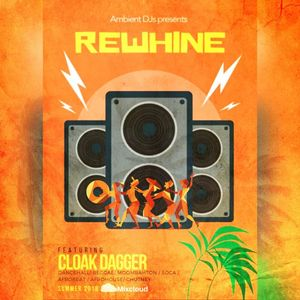 Rewhine - Summer Mix by DJ Cloak Dagger