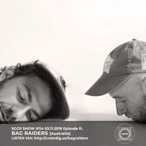 SGCR Radio Show #114 - 03.12.2019 Episode ft. Bag Raiders (Australia)