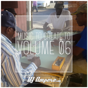 Music To Create To Vol. 06