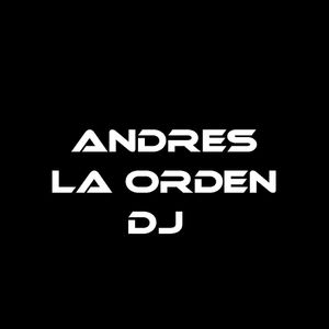 ANDRES LA ORDEN DJ