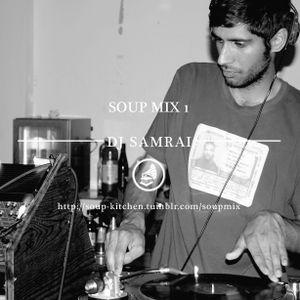 SOUP MIX 1 : DJ SAMRAI