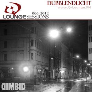 Dimbidub - Q-Lounge Session #006-2012 (Dubblendlicht)