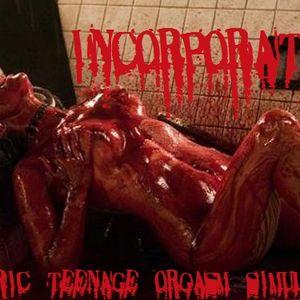 Incorporated - Barbaric Teenage Orgasm Simulator