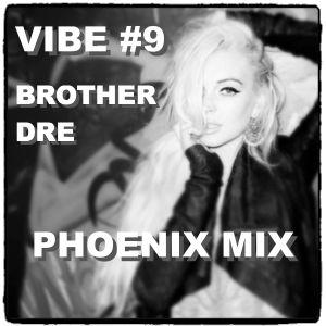 VIBE #9 - PHOENIX MIX
