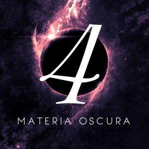 Materia Oscura #4 - La Desidia
