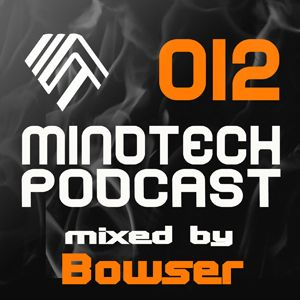 Mindtech Podcast 012 featuring Bowser