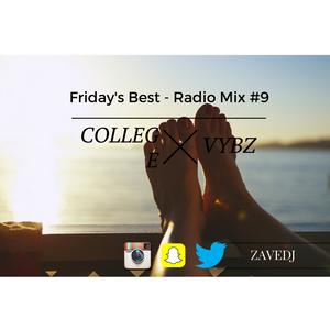 Friday's Best - Online Radio Mix #9 - COLLEGE VYBZ [RAW]