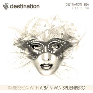 DST010 - Destination Ibiza - In Session With Armin Van Splienberg (Episode 010)