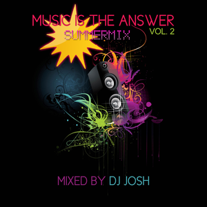 """MUSIC IS THE ANSWER VOL. 2  """"the summer mix"""""""