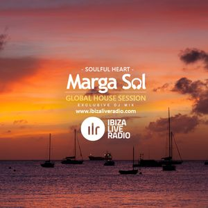Ibiza Live Radio Show - Soulful Heart (Global House Session by Marga Sol)
