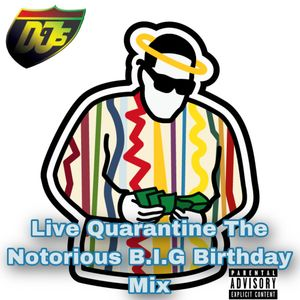 Live Quarantine The Notorious B.I.G. Birthday Mix