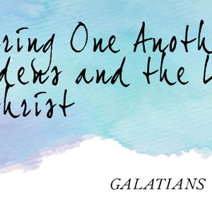 Bearing One Another's Burdens and the Law of Christ