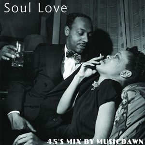 Soul Love - 45's Mix By Musicdawn