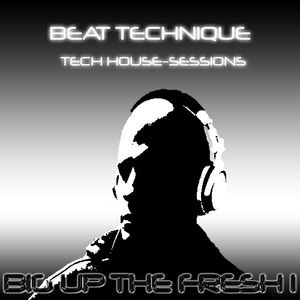 Beat Technique - Tech House Sessions Episode 001 - Mixed by Big Up The Fresh 1