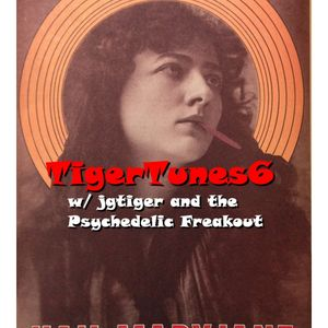 TigerTunes6 (Psychedelic Freakout)