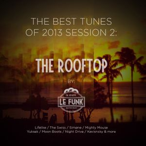 The Best Tunes 2013 • Session 2: The Rooftop