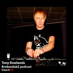 Tony Rowlands – Brokendubz Podcast 019