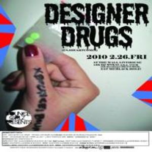 We Love Designer Drugs