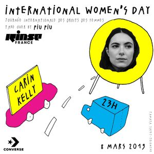 Women's Day Take Over : Carin Kelly - 08 Mars 2019