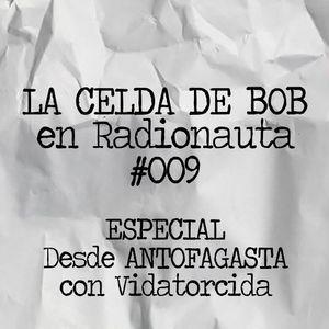 La Celda De Bob #009 (en Antofagasta)