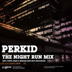 Perkid - Night Run Mix (Source De Calcium Excl.)
