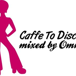 Caffe To Disco Vol.1. mixed by OMKE