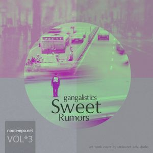 Sweet Rumors Vol. 3 , compiled by Gangalistics , nootempo.net