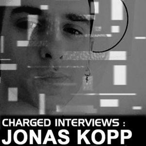 "Charged interviews ""JONAS KOPP"" @ KOZZMOZZ"