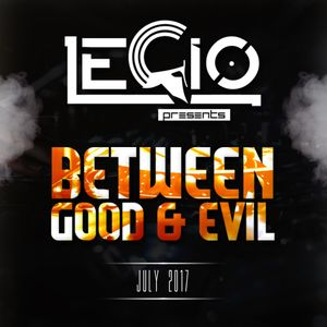 Hardstyle | Legio Presents Between Good & Evil | July 2017